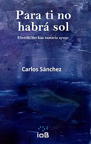 Para ti no habrá sol Carlos Sánchez