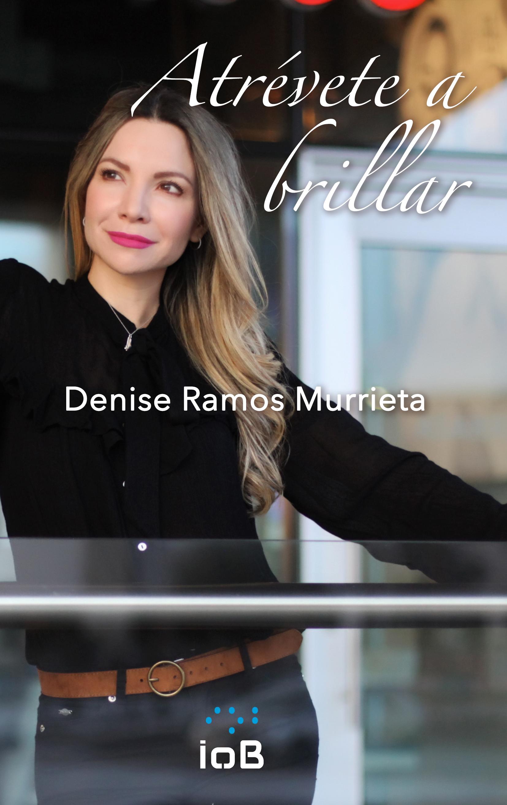 Atrevete a brillar de Denise Ramos